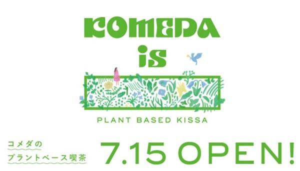 KOMEDA is ▭ 7.15 open!
